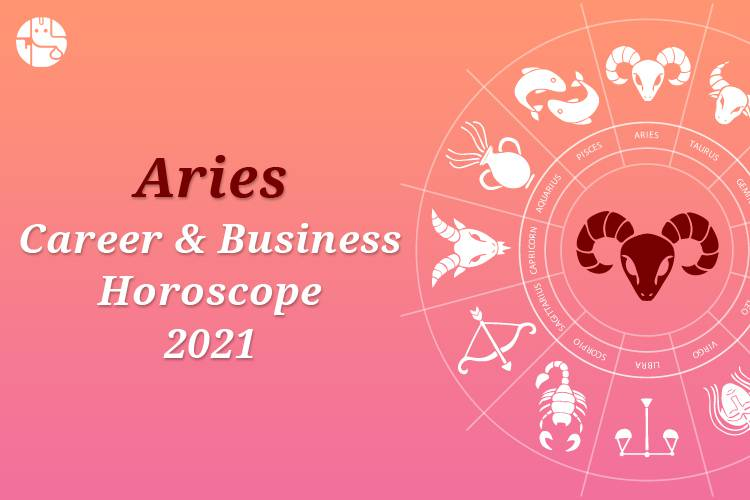 Aries Career And Business Horoscope 2021