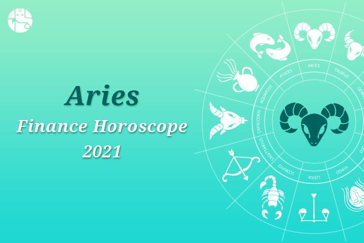 Aries Finance Horoscope 2021
