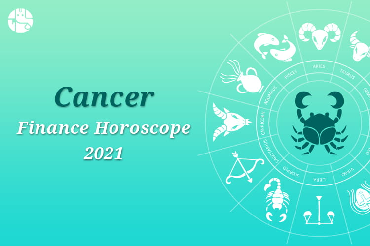 Cancer Finance Horoscope 2021