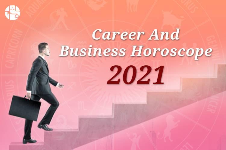 Career & Business Horoscope 2021