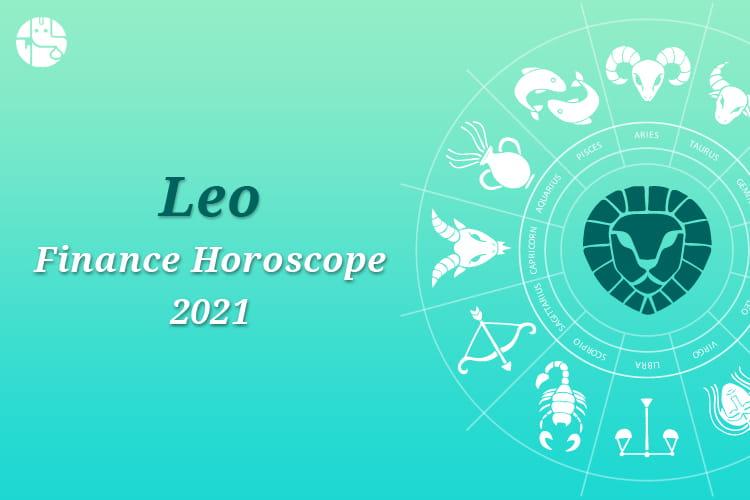 Leo Finance Horoscope 2021