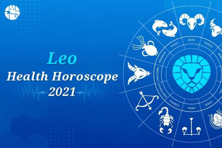 Leo Health Horoscope 2021