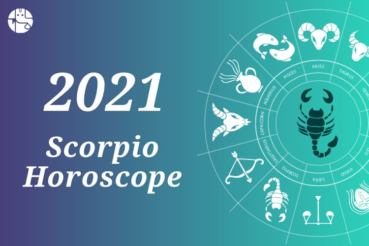 Scorpio Horoscope 2021
