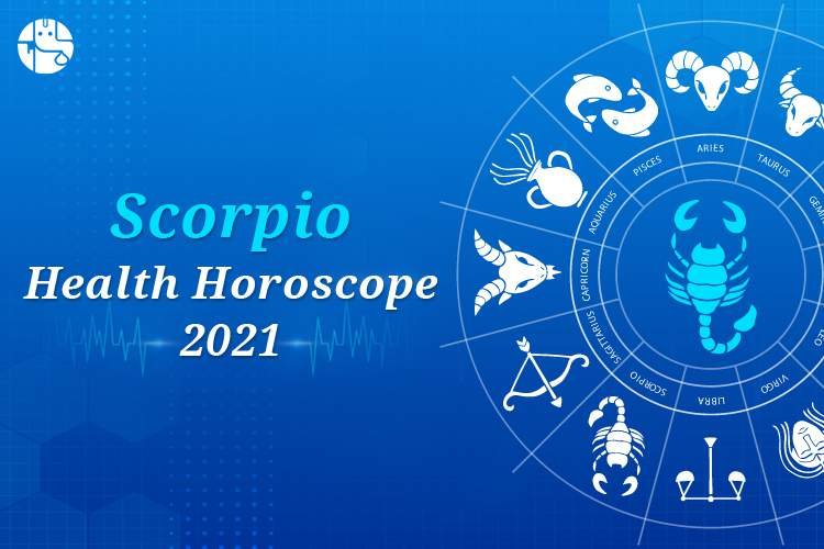 Scorpio Health Horoscope 2021