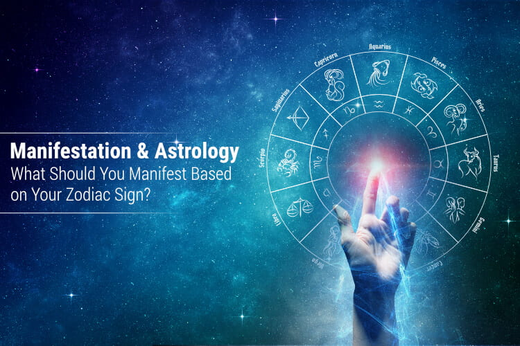 Manifest Based on Your Zodiac Signs