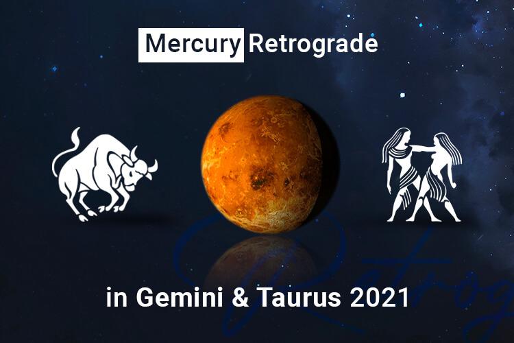 Mercury Retrograde 2021 in Taurus and Gemini