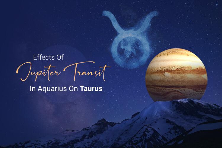 Jupiter Transit 2021 Effects on Taurus Moon Sign