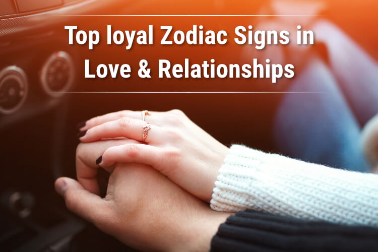 Top loyal Zodiac Signs in love & Relationships