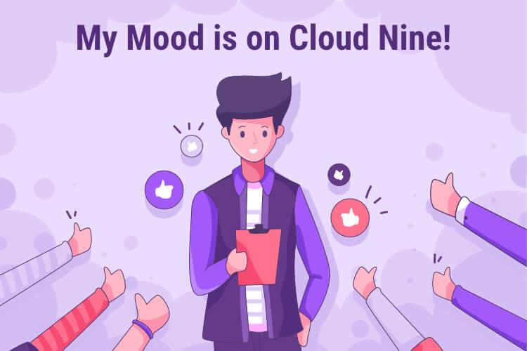 My Mood is on Cloud Nine