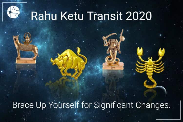 Rahu Ketu Transit 2020
