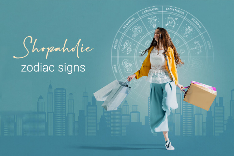 shopaholic according zodiac signs
