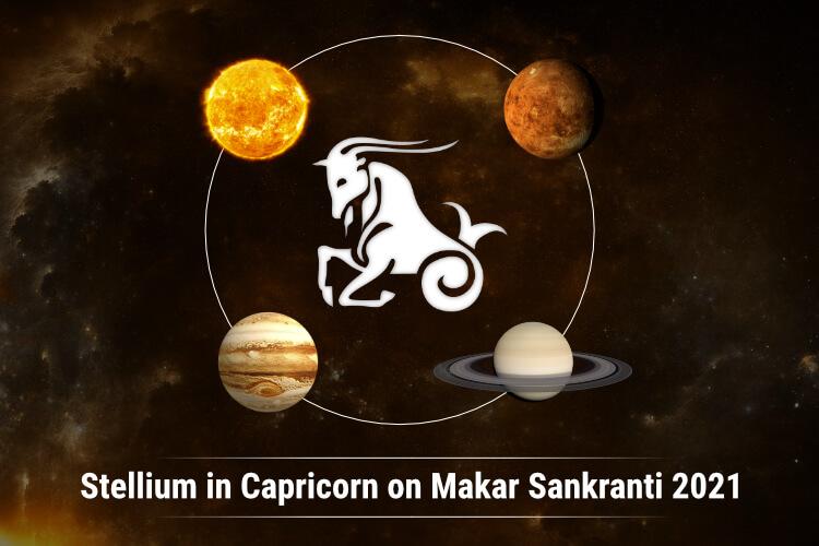 Stellium in Capricorn on Makar Sankranti