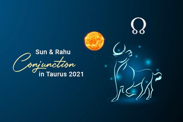 Sun Rahu Conjunction in Taurus
