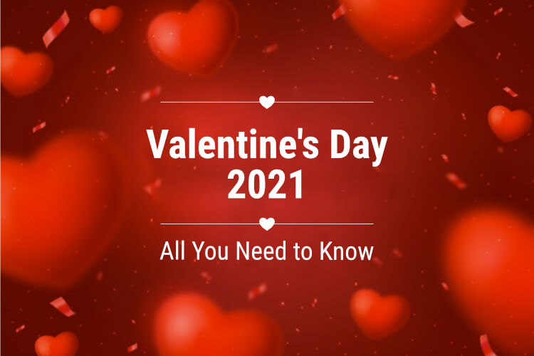 Valentine's Day 2021 All You Need to Know