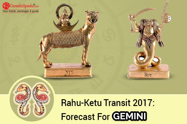 Effects Of Rahu Ketu Transit 2017 For Gemini Moon Sign