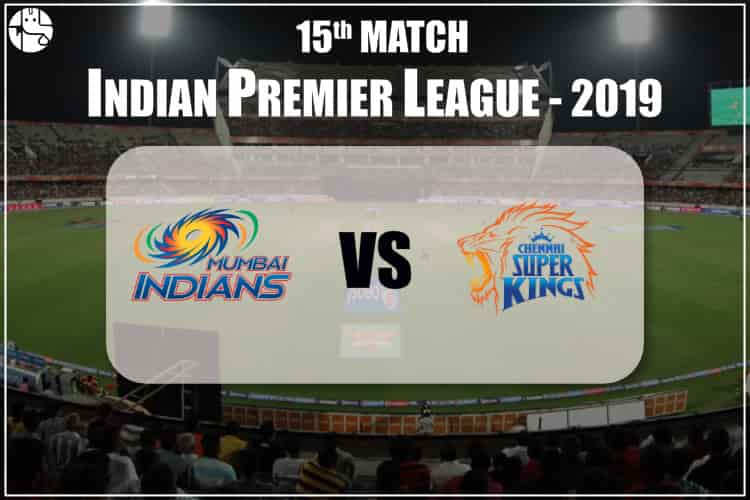 MI Vs CSK 2019 IPL 15th Match Prediction