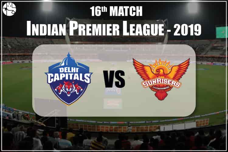 DC Vs SRH 2019 IPL 16th Match Prediction
