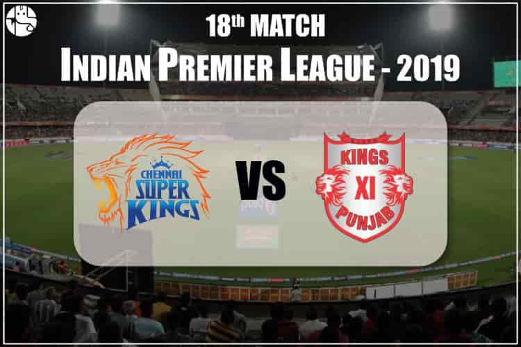 CSK Vs KXP 2019 IPL 18th Match Prediction