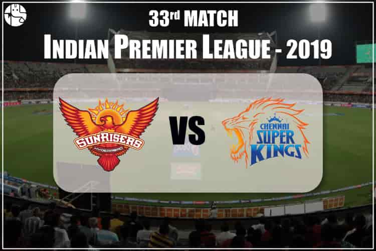SRH vs CSK IPL 33rd Match Prediction