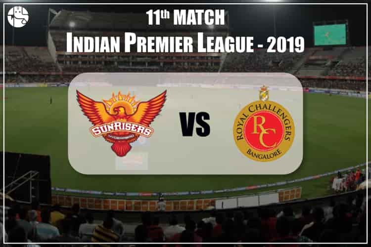 SRH Vs RCB 2019 IPL 11th Match Prediction