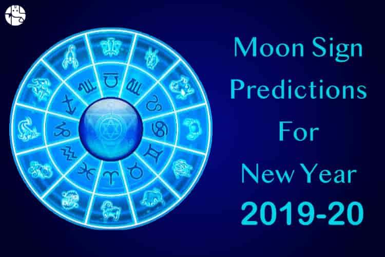 Moon sign predictions 2019