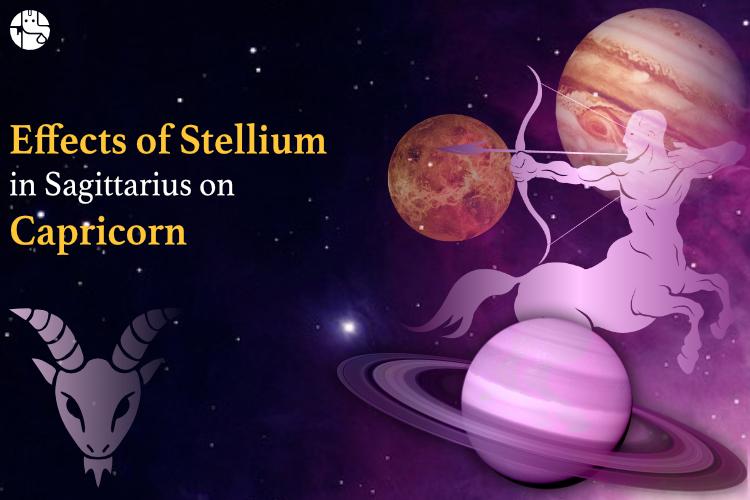 sagittarius stellium effect on capricorn, how stellium will affect capricorn zodiac sign