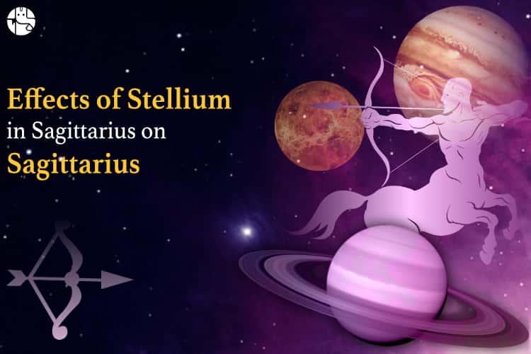 sagittarius stellium effect on sagittarius, how stellium will affect sagittarius zodiac sign
