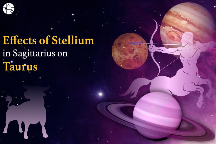 how stellium will affect taurus zodiac sign