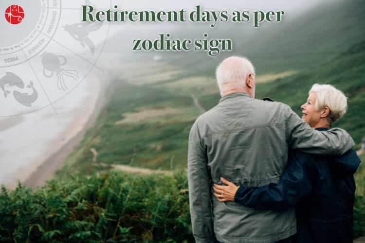 retirement days based on Horoscope