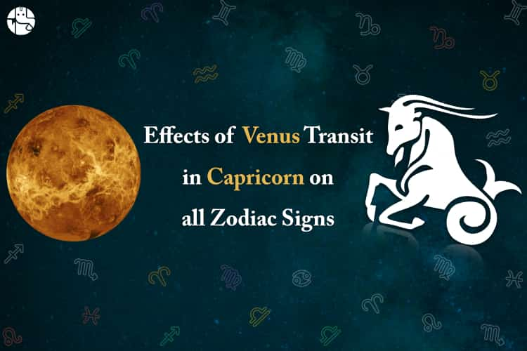 Venus Transit in Capricorn, effect of Venus Transit in Capricorn