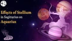 Effects of Stellium in Sagittarius on Aquarius -...